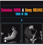 Vinile Thelonious Monk / Sonny Rollins Think Of One