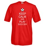 T-shirt Keep Calm and Play Soccer
