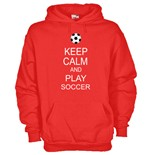 Felpa Keep calm and Play Soccer