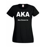 T-shirt donna AKA Also Know As