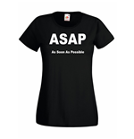 T-shirt donna ASAP As Soon As Possible