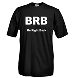 T-shirt BRB Be Right Back