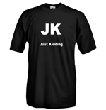 T-shirt JK Just Kidding
