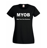 T-shirt donna MYOB Mind Your Own Business