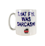 Big Bang Theory - That Fyi Was Sarcasm (Tazza)