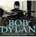 Vinile Bob Dylan - The Minneapolis Party Tape 1961 (2 Lp)