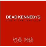 Vinile Dead Kennedys - Live At The Deaf Club
