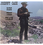 Vinile Johnny Cash - Ride This Train
