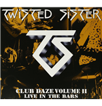 Vinile Twisted Sister - Club Daze Volume Ii (2 Lp)