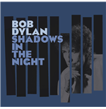 Vinile Bob Dylan - Shadows In The Night (Lp+Cd)