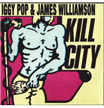 Vinile Iggy Pop & James Williamson - Kill City (Limited Edition)