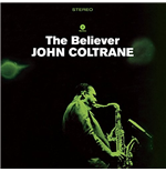 Vinile John Coltrane - The Believer (2 Bonus Tracks)