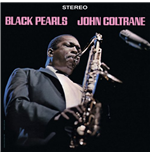 Vinile John Coltrane - Black Pearls (Limited Edition)
