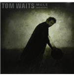 Vinile Tom Waits - Mule Variations (2 Lp)