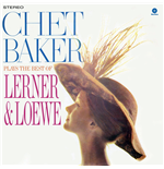 Vinile Chet Baker - Plays The Best Of Lerner & Loewe