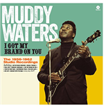 Vinile Muddy Waters - I Got My Brand On You
