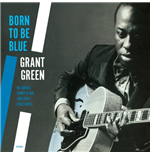 Vinile Grant Green - Born To Be Blue