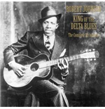 Vinile Robert Johnson - King Of The Delta Blues / Complete Recordings (3 Lp)