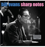 Vinile Bill Evans - Sharp Notes ( 180 Gr.) (2 Lp)