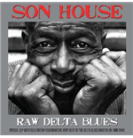 Vinile Son House - Raw Delta Blues ( 180 Gr.) (2 Lp)