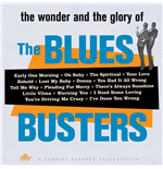 Vinile Blues Busters (The) - The Wonder And Glory Of