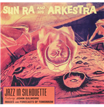 Vinile Sun Ra & His Arkestra - Jazz In Silhouette