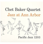 Vinile Chet Baker - Jazz At Ann Arbor