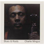 Vinile Charles Mingus - Blues & Roots