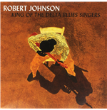Vinile Robert Johnson - King Of The Delta Blues Vol. 1&2 (2 Lp)