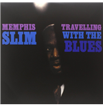 Vinile Memphis Slim - Travelling With The Blues