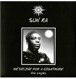 Vinile Sun Ra - Medicine For A Nightmare