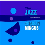 Vinile Charles Mingus - The Jazz Experiment Of Charles Mingus
