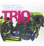 Vinile Charles Mingus / Hampton Hawes / Danny Richmond - Trio (Limited Edition)