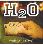 Vinile H2o - Nothing To Prove