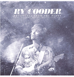 Vinile Ry Cooder - Broadcast From The Plant (2 Lp)