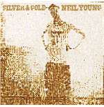 Vinile Neil Young - Silver & Gold