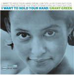 Vinile Grant Green - I Want To Hold Your Hand