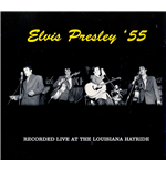 Vinile Elvis Presley - Live At The Louisiana Hayride '55