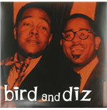 Vinile Charlie Parker & Dizzy Gillespie - Bird And Diz