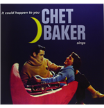 Vinile Chet Baker - It Could Happen To You