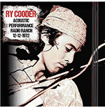 Vinile Ry Cooder - Acoustic Performance Radio Ranch 12 December 1972 (2 Lp)