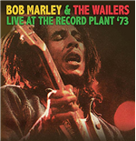 Vinile Bob Marley & The Wailers - Live At The Record Plant '73