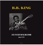 Vinile B.B. King - Live At Sunset Sound  Hollywood  Ca January 10  1972 (2 Lp)