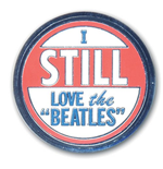 Beatles (The) - I Still Love The Beatles (Spilla Badge)