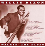 Vinile Willie Dixon - Walkin' The Blues
