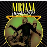 Vinile Nirvana - Drain You: Live At The Pier 48, Seattle, December 13th, 1993