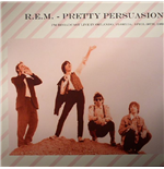 Vinile R.E.M. - Pretty Persuasion: Fm Broadcast Live In Orlando  Florida  April 30th  1989