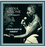 Vinile Nina Simone - Forbidden Fruit Live At Newport 1960-1961