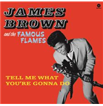 Vinile James Brown & The Famous Flames - Tell Me What You're Gonna Do
