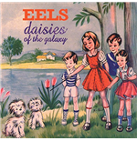 Vinile Eels - Daisies Of The Galaxy